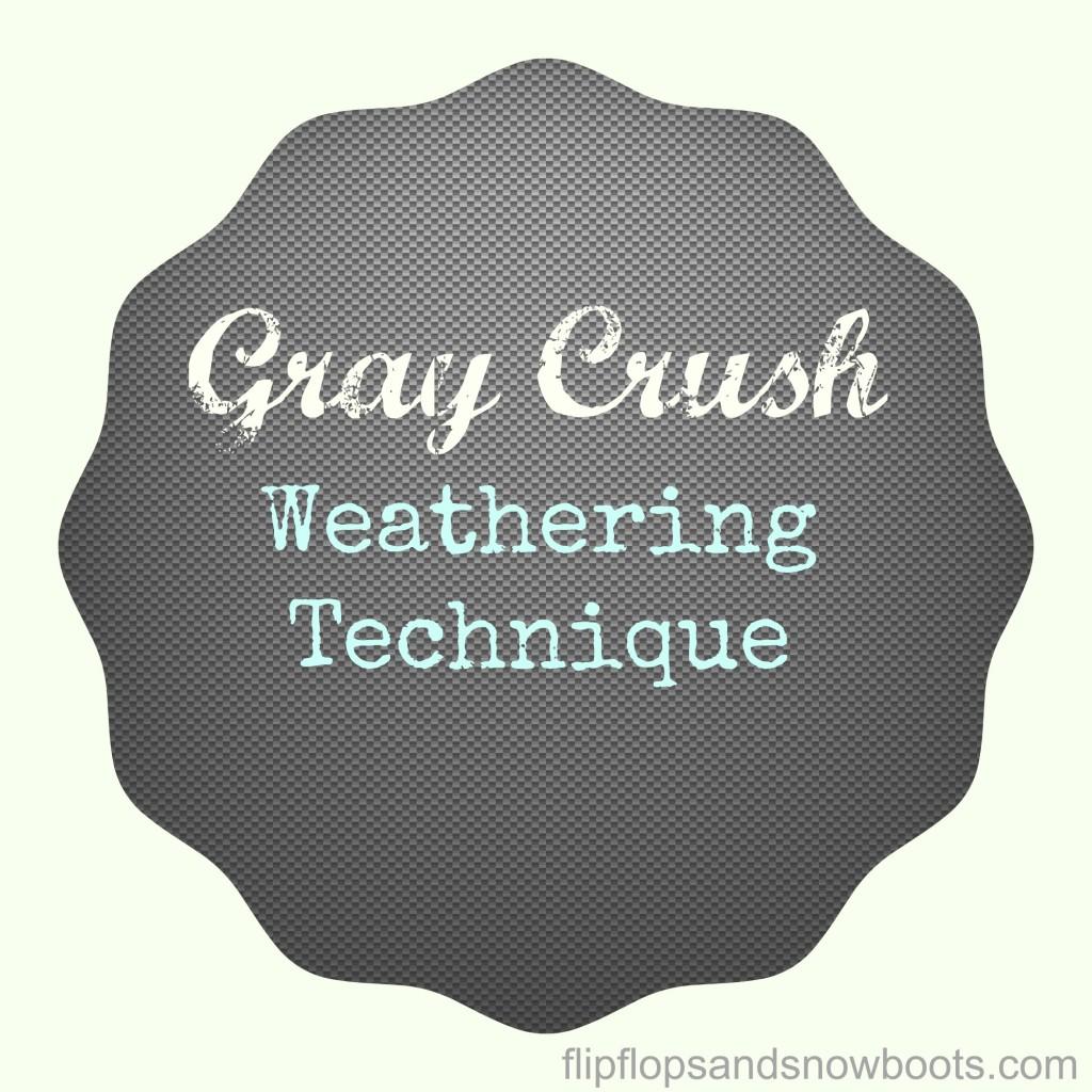 gray crush weathering technique
