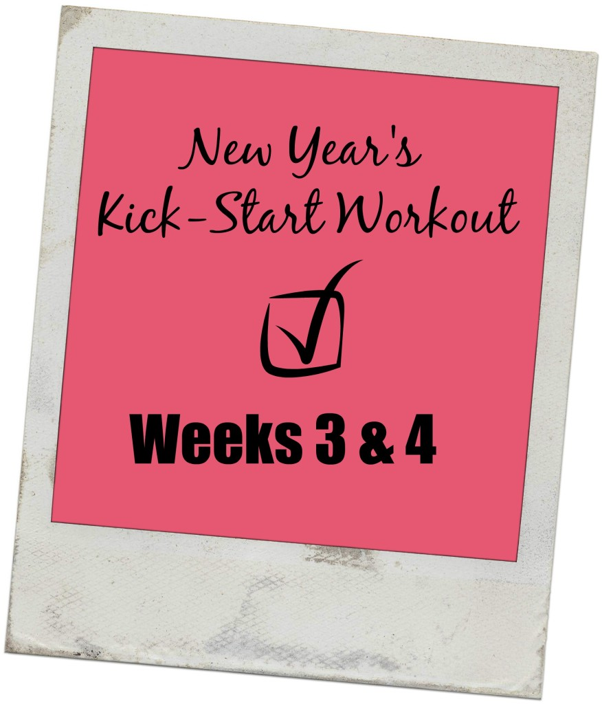 kick start workouts week 3&4