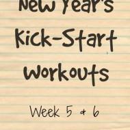 New Year's Kick-Start Workouts Week 5 & 6