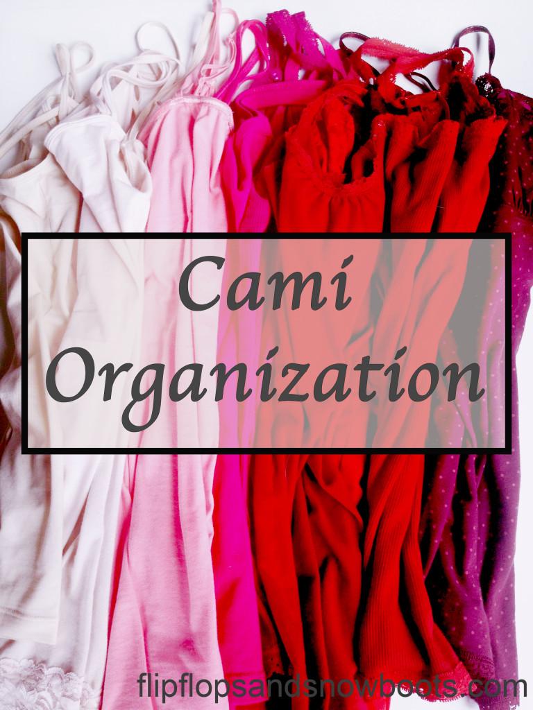 Cami closet organization