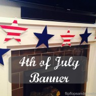 DIY – 4th of July Banner
