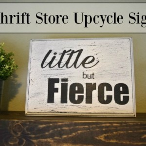 Thrift Store Upcycle Sign – Little But Fierce