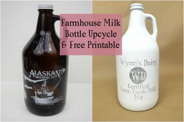 Farmhouse Milk Bottle Upcycle and FREE Printable