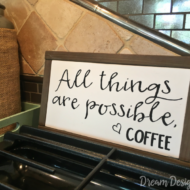 All Things are Possible Coffee Sign