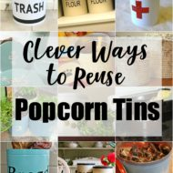 Clever Ways to Reuse Popcorn Tins