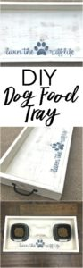 Make your own dog food tray and keep your dog's feeding area in one place...a place for your pooch.