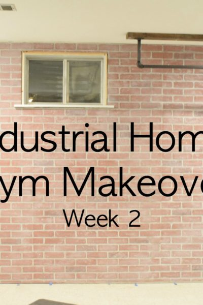 Industrial Home Gym Makeover – Week 2