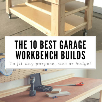 The 10 Best Garage Workbench Builds to Fit any Purpose, Size or Budget