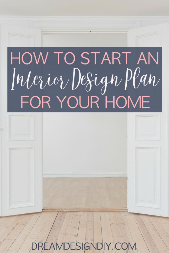 Here is the first step in the interior design plan for your home.