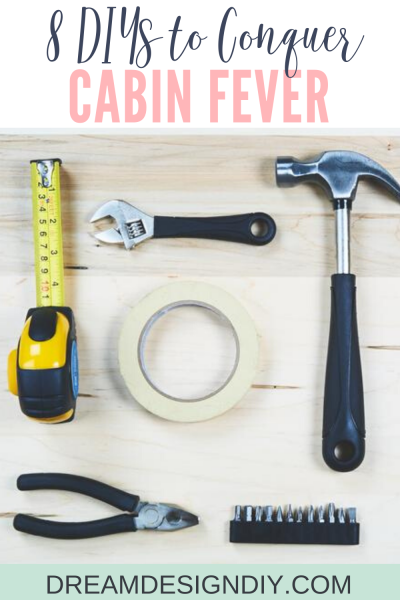 The best way to survive social distancing and cabin fever is to stay positive and productive. Here are 8 DIYs that will help you get several things done on your home to do list and help to alleviate stress and worry. #diy #cabinfever #socialdistancing #selfisolation